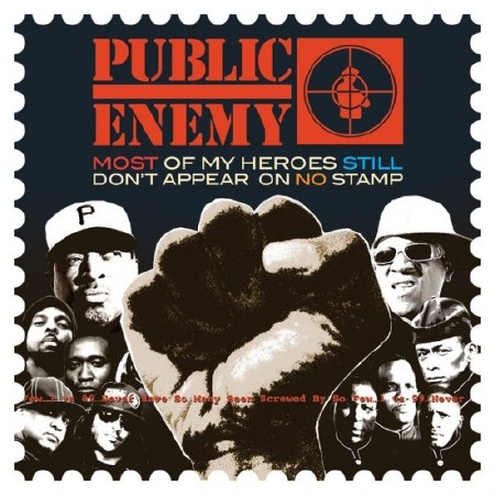 Public Enemy - Most Of My Heroes Still Don\'t Appear On No Stamp (2012)